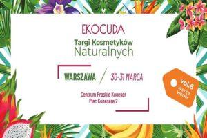 Ekocuda Vol. 6 Warszawa - Targi Kosmetyków Naturalnych @ Centrum Praskie Koneser