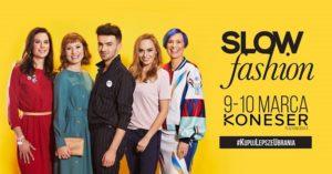Slow Fashion #13 - Przedwiośnie @ Organizator: Jestem Slow