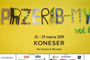Przerób-My vol. 6 - Festiwal upcyklingu, rękodzieła i designu @ Centrum Praskie Koneser