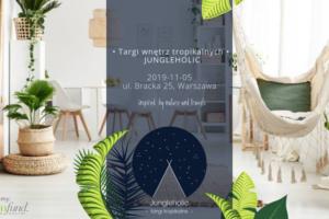 Jungleholic • Targi wnętrz tropikalnych • inspired by nature @ Dom Towarowy Bracia Jabłkowscy