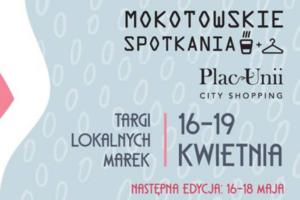 Mokotowskie Spotkania - edycja wielkanocna @ Plac Unii