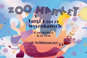 Targi Rzeczy Wyszukanych / ZOO Market / 8-9 Czerwca @ ZOO Market