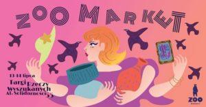 Targi Rzeczy Wyszukanych / ZOO Market / Lipiec @ ZOO Market