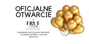 Otwarcie flagowego butiku TRUE COLOR Na Brackiej 25 @ TRUE COLOR by Ann