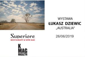 """Wystawa Łukasz Dziewic - """"Australia"""" @ Superiore"""