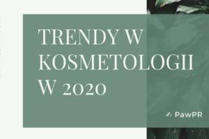Trendy Kosmetologii w 2020 roku @ PAWPR